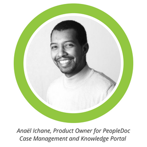 Anaël Ichane, Product Owner for PeopleDoc Case Management and Knowledge Portal
