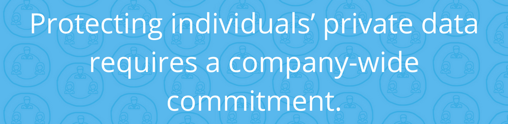 Protecting individuals' private data requires a company-wide commitment. (1)