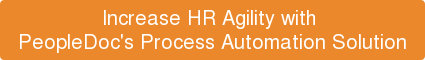 Increase HR Agility with  PeopleDoc's Process Automation Solution