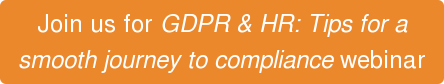 Join us for GDPR & HR: Tips for a   smooth journey to compliance webinar