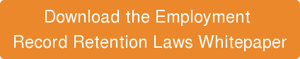 Download the Employment  Record Retention Laws Whitepaper