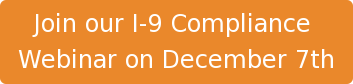 Join our I-9 Compliance  Webinar on December 7th